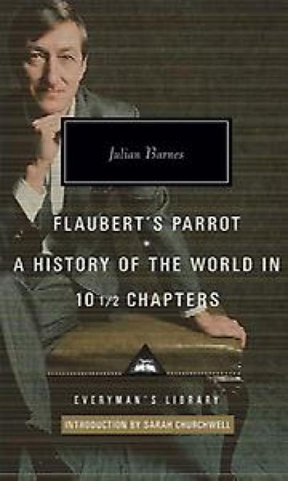 Flaubert's Parrot / A History of the World in 10 1/2 Chapters