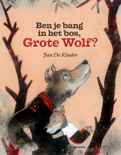 Book cover Ben je bang in het bos, Grote Wolf?