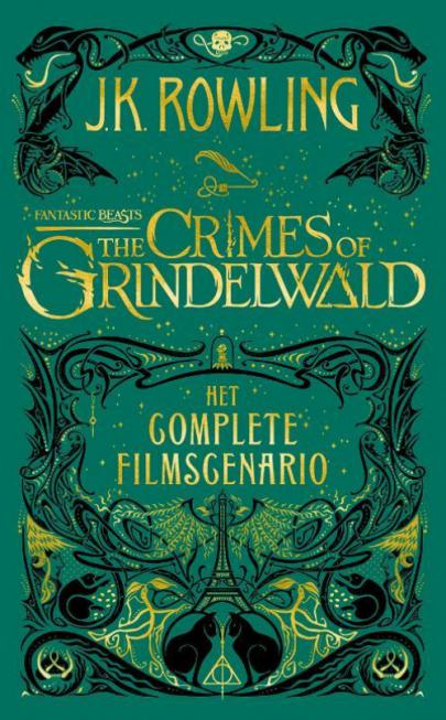 Fantastic Beasts: The Crimes of Grindelwald – Het complete filmscenario